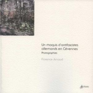"""Catalogue de l'exposition """"un maquis d'antifascistes allemands en Cévennes"""""""