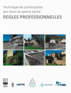 Les règles professionnelles pour la construction des murs en pierres sèches.