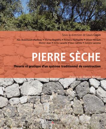 Livre de référence sur la pierre sèche aux éditions Eyrolles sous la direction de Louis Cagin.