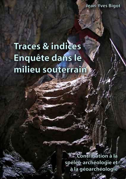 Traces et indices - Enquête dans le monde souterrain
