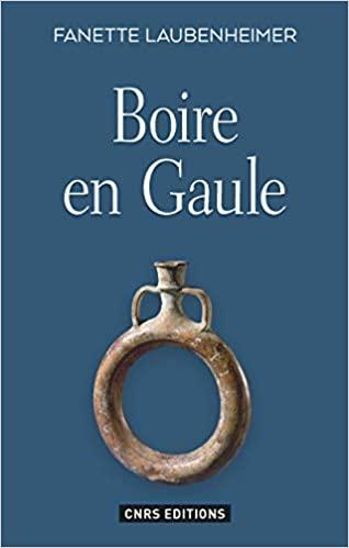 """""""Boire en Gaule"""" de Fanette Laubenheimer"""