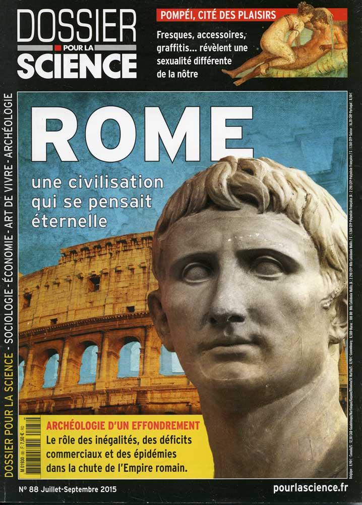 Rome, une civilisation qui se pensait éternelle, Dossier Pour la Science, n°88, 2015